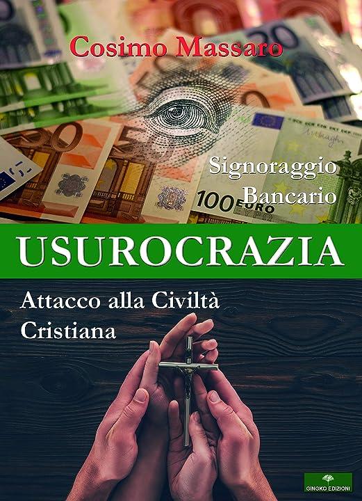 Usurocrazia svelata. signoraggio bancario.attacco alla civilità cristiana (italiano) copertina gingko edizioni 978-8895288963
