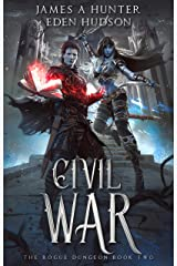 Civil War: A litRPG Adventure (The Rogue Dungeon Book 2) Kindle Edition