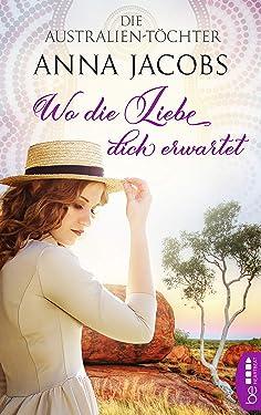 Die Australien-Töchter - Wo die Liebe dich erwartet (Swan River Saga 3) (German Edition)