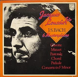 J. S. Bach: 6 Masterpieces - Gavotte / Minuet / Pastorale / Choral / Prelude / Concerto in F Minor