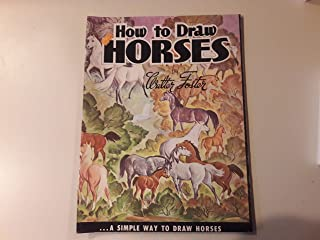 How to Draw Horses: A Simple Way to Draw Horses (Walter Foster Art Books 11)