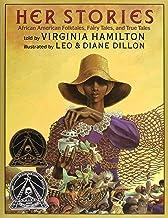 Her Stories: African American Folktales, Fairy Tales, and True Tales: African American Folktales, Fairy Tales, and True Ta...