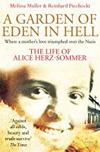 A Garden of Eden in Hell: The Life of Alice Herz-Sommer (English Edition)