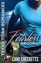 The Fearless Groom (Cami's Texas Titan Romances Book 1)
