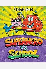 Superhero vs. School Kindle Edition