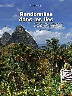 Randonnées dans les îles: Méditerranée, Atlantique, Caraïbes, océan Indien (Beaux livres Voyage)