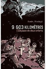 9603 kilomètres. L'Odyssée de deux enfants (French Edition) Kindle Edition