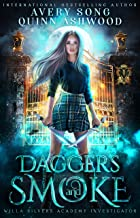 Daggers And Smoke: Year One (Willa Silvers Academy Investigator Book 1)