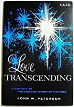 Love Transcending: A Cantata of the Greatest Story of the Ages (SABT)