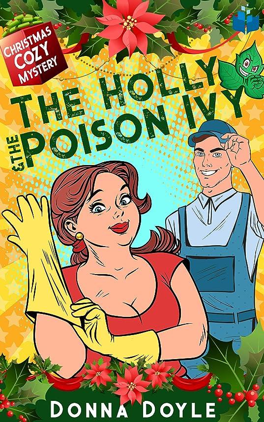 エレベーター宿泊施設荒れ地The Holly and the Poison Ivy: A Double Helping Christmas Cozy Mystery (English Edition)