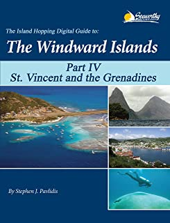 The Island Hopping Digital Guide to the Windward Islands - Part IV - St. Vincent and the Grenadines (English Edition)