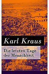 Die letzten Tage der Menschheit: Tragödie in 5 Akten mit Vorspiel und Epilog (German Edition) Kindle Edition