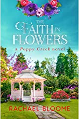 The Faith in Flowers : A Sweet, Friends-to-Lovers Romance (Book#5) (A Poppy Creek Novel) Kindle Edition