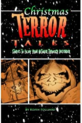 Christmas Terror Tales: Stories to Enjoy from October Through December Kindle Edition