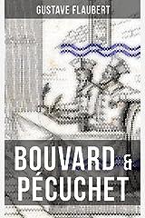 BOUVARD & PÉCUCHET: A Satirical Novel Kindle Edition