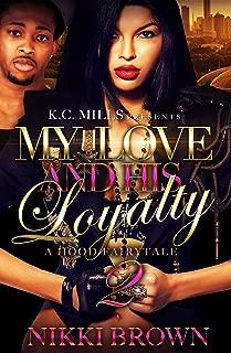 My Love and His Loyalty 2: A Hood Fairytale