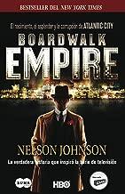 Boardwalk Empire. El nacimiento, el esplendor y la corrupción de Atlantic City (Spanish Edition)