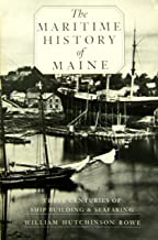 The Maritime History of Maine: Three Centuries of Shipbuilding and Seafaring