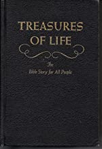 Treasures of Life; The Bible Story for All People: The Story of Patriarchs and Prophets