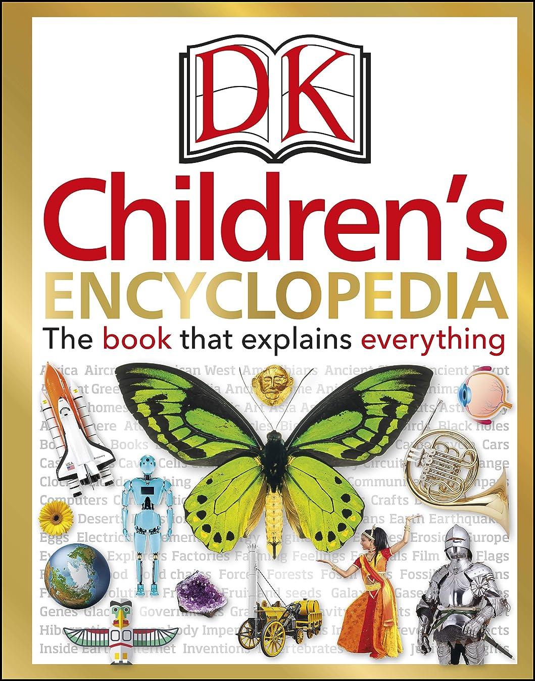 特権的逃れる読みやすいDK Children's Encyclopedia: The Book that Explains Everything (English Edition)