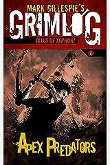 Apex Predators (GrimLog Tales of Terror!) Kindle Edition