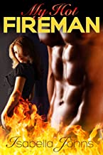 "MY HOT FIREMAN (The ""My Hot..."" series Book 1)"