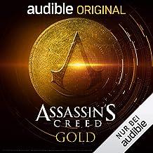 Assassin's Creed: Gold [German Version]: Ein Audible Original Hörspiel
