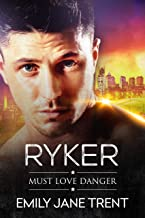 Ryker (Must Love Danger Book 2)