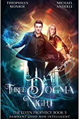 Three Dogma Night (The Elven Prophecy Book 3) Kindle Edition