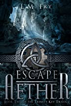 Escape Aether: A Teen Steampunk Novel (The Trinity Key Trilogy of the Aehter Series Book 2)
