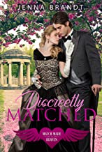 Discreetly Matched: An Opposites Attract Secret Engagement Historical Romance (Match Made in Heaven Series)