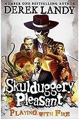 Playing With Fire (Skulduggery Pleasant, Book 2) (Skulduggery Pleasant series) Kindle Edition