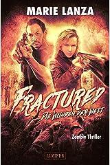 FRACTURED - Die Wunden der Welt: Zombie-Thriller (German Edition) Kindle Edition