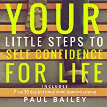 """Your Little Steps to Self Confidence for Life: Includes a Free 30 Day Personal Development Course """"Little Steps"""""""