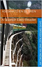 Asesinato en el Tren: A Spanish Easy-Reader (Spanish after Duolingo nº 3) (Spanish Edition)
