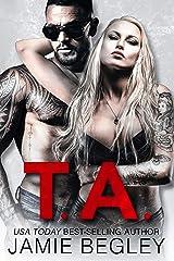 T.A. (Biker Bitches Book 6) Kindle Edition