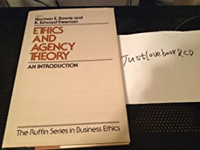 Ethics and Agency Theory: An Introduction (The Ruffin Series in Business Ethics)