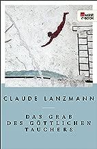 Das Grab des göttlichen Tauchers: Ausgewählte Texte (German Edition)