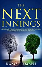 The Next Innings: A LIFE COACH LIVING IN INDIA. A YOUNG COUPLE MOVING TO THE US. WHAT HAPPENS WHEN THEIR LIVES INTERSECT? ...