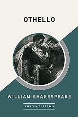Othello (AmazonClassics Edition) (English Edition) eBook Kindle