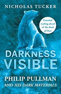 Darkness Visible: Philip Pullman and His Dark Materials