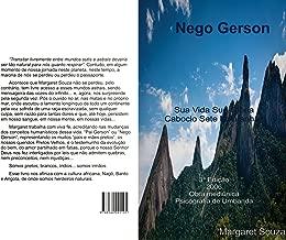 Nego Gerson: Sua Vida Sua Glória  Caboclo Sete Montanhas (Portuguese Edition)
