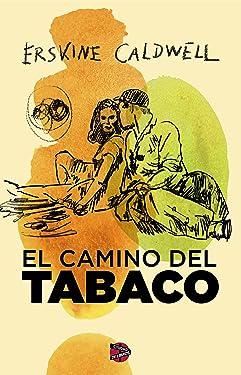 El camino del tabaco (Spanish Edition)