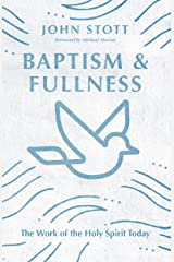 Baptism and Fullness: The Work of the Holy Spirit Today (IVP Classics) Kindle Edition