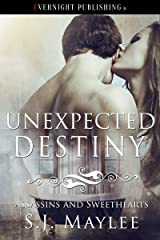 Unexpected Destiny (Assassins and Sweethearts Book 3) Kindle Edition