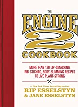 The Engine 2 Cookbook: More than 130 Lip-Smacking, Rib-Sticking, Body-Slimming Recipes to Live Plant-Strong (English Edition)