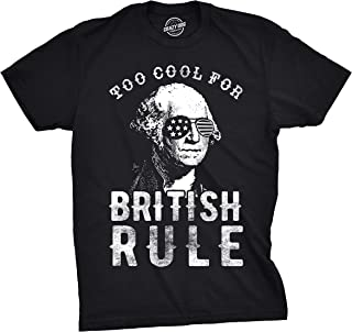 Crazy Dog T-Shirts Mens Too Cool for British Rule Tshirt Funny Patrotic 4th of July Party Tee for Guys