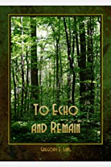 To Echo and Remain: A Love Story Kindle Edition