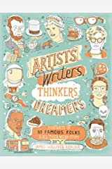 Artists, Writers, Thinkers, Dreamers: Portraits of Fifty Famous Folks & All Their Weird Stuff Kindle Edition