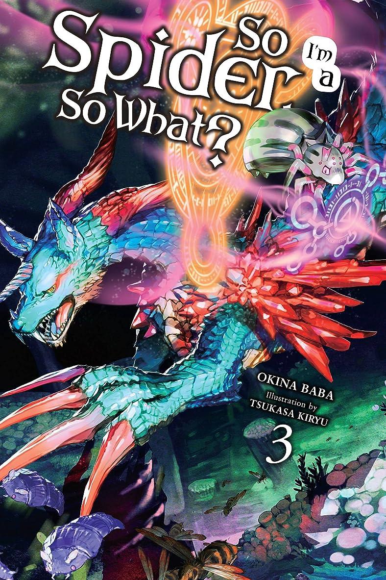 文字通り面倒同行So I'm a Spider, So What?, Vol. 3 (light novel) (So I'm a Spider, So What? (light novel)) (English Edition)